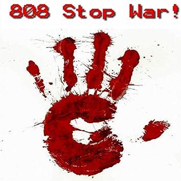 808 Stop War