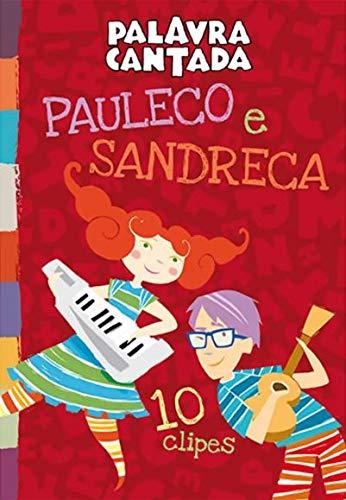 Palavra Cantada - Pauleco E Sandreca 10 Clipes