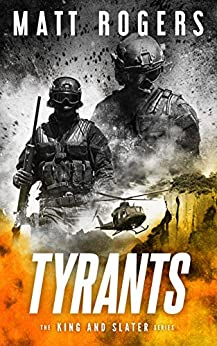 Tyrants: A King & Slater Thriller (The King & Slater Series Book 10) by [Matt Rogers]