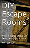 DIY Escape Rooms: Tips on How to Create the Perfect Party Attractions