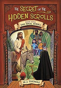 The Secret of the Hidden Scrolls: The Final Scroll, Book 9