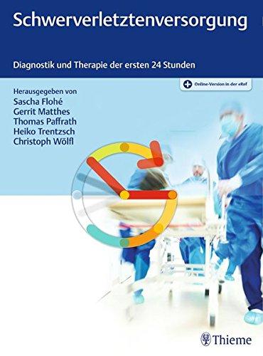 Schwerverletztenversorgung: Diagnostik und Therapie der ersten 24 Stunden