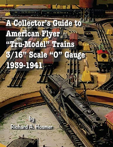 A Collector's Guide to American Flyer 'Tru-Model' Trains, 3/16' Scale 'O' gauge, 1939-1941