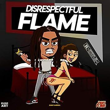 Disrespectful Flame