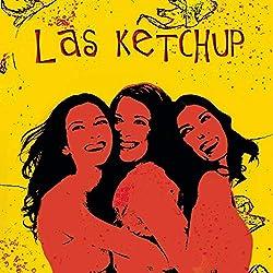 Ketchup: Las Hijas Del Tomate