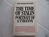 Time of Stalin: Portrait of a Tyranny