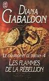Le Chardon et le Tartan, tome 4 - Les Flammes de la rébellion