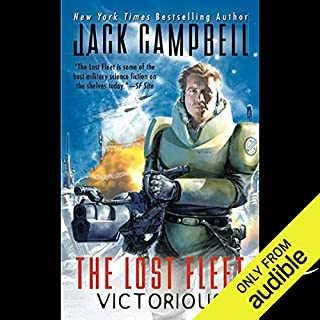 The Lost Fleet: Victorious                   By:                                                                                                                                 Jack Campbell                               Narrated by:                                                                                                                                 Jack Campbell,                                                                                        Christian Rummel                      Length: 11 hrs and 10 mins     5,827 ratings     Overall 4.5