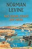 Aus einer Stadt am Meer: Roman von  Norman Levine (Autor)