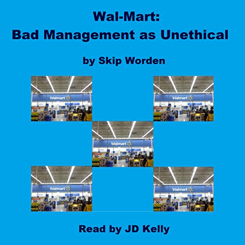 Wal-Mart: Bad Management as Unethical audiobook cover art