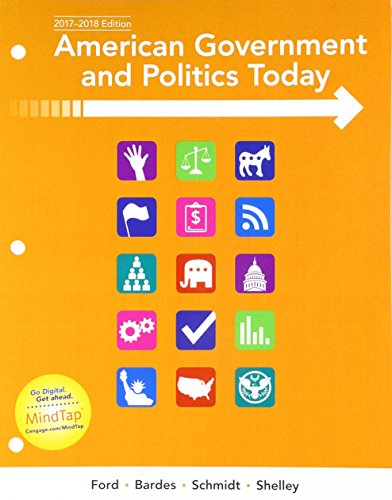 Bundle: American Government and Politics Today, 2017-2018 Edition, Loose-Leaf Version, 18th + MindTap Political Science,