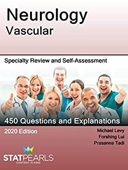 Neurology Vascular: Specialty Review and Self-Assessment (StatPearls Review Series Book 151) by [StatPearls Publishing LLC, Forshing Lui, Prasanna Tadi, Michael Levy]