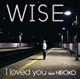 I loved you feat.HIROKO 歌詞