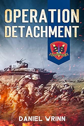 Operation Detachment: 1945 Battle of Iwo Jima (WW2 Pacific Military History Series Book 8) (English Edition)