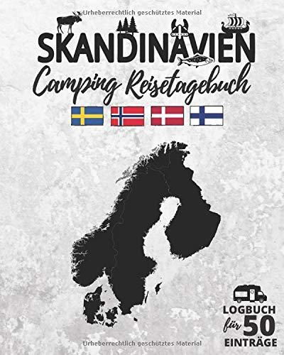 Skandinavien Camping Reisetagebuch | Logbuch für 50 Einträge: Für die Camping-Reise durch Schweden, Norwegen, Dänemark & Finnland