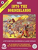Goodman Games Original Adventures Reincarnated #1 - Into The Borderlands RPG for Adults, Family and Kids 13 Years Old and Up (5E Adventure, Hardback RPG)