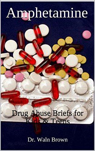 Amphetamine: Drug Abuse Briefs for Kids & Teens (Drug Addiction & Drug Prevention Book 19) (English Edition)