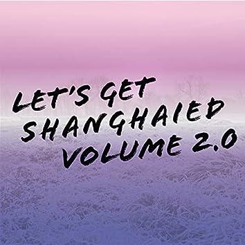 Let's Get Shanghaied, Vol. 2.0