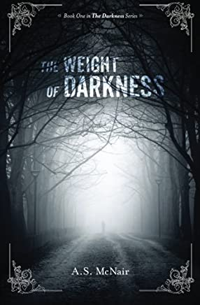 The Weight of Darkness: Volume 1
