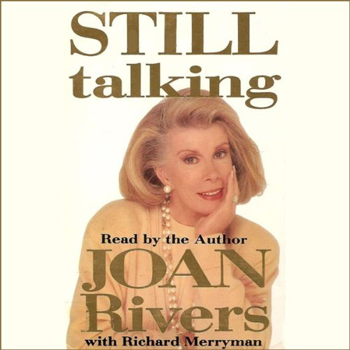 Still Talking                   By:                                                                                                                                 Joan Rivers,                                                                                        Richard Meryman                               Narrated by:                                                                                                                                 Joan Rivers                      Length: 2 hrs and 27 mins     2 ratings     Overall 5.0