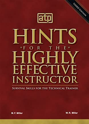 Hints for the Highly Effective Instructor by Wilbur R. Miller (2010-09-23)