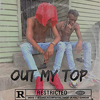 Out My Top (feat. Eddastoner)