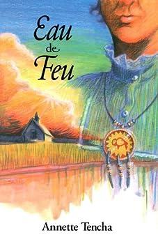 Paperback Eau de feu (French Edition) [French] Book