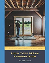 Build Your Dream Barndominium: From First Concept to Move In Day, Here's What You Need To Know