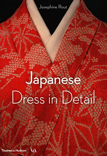 Compare Textbook Prices for Japanese Dress in Detail 1 Edition ISBN 9780500480571 by Rout, Josephine,Jackson, Anna