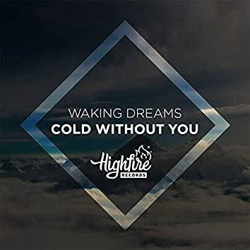 Cold Without You