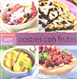 Postres con frutas (100% Placer (larousse))