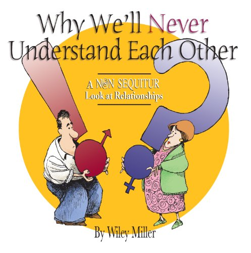 Why We'll Never Understand Each Other: A Non-Sequitur Look...