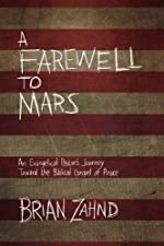 A Farewell to Mars: An Evangelical Pastor's Journey Toward the Biblical Gospel of Peace