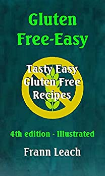 Gluten Free-Easy - Tasty Easy Gluten Free Recipes by [Frann Leach]