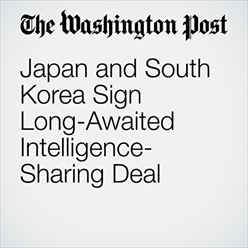 Japan and South Korea Sign Long-Awaited Intelligence-Sharing Deal cover art