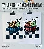 Taller de impresión manual: Técnicas, herramientas y proyectos para hacer en casa (GGDIY)