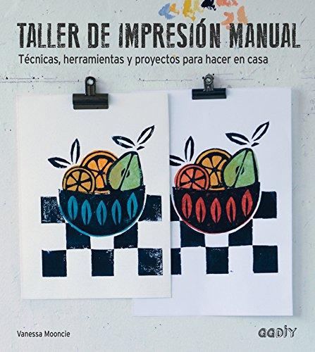 Taller de impresión manual: Técnicas, herramientas y proye