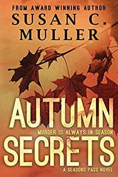 Autumn Secrets (Seasons Pass Book 4) by [Susan C. Muller]