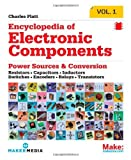 Encyclopedia of Electronic Components Volume 1 - Resistors, Capacitors, Inductors, Switches, Encoders, Relays, Transistors by Platt, Charles (2012) Paperback