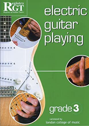 RGT - Electric Guitar Playing Grade 3 by Tony Skinner(2001-01-01)