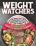 Weight Watchers Freestyle Crock Pot Cookbook: Lose Weight Fast With Delicious Freestyle Slow Cook Recipes That Are So Easy To Make! (WW Blue Slow Cook)