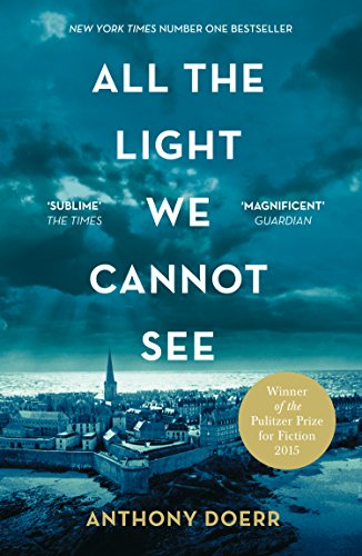 All the Light We Cannot See: The Breathtaking World Wide Bestseller by [Anthony Doerr]