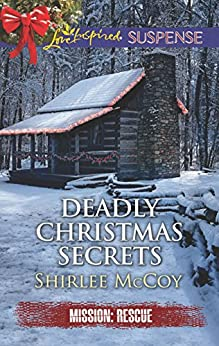 Deadly Christmas Secrets: Faith in the Face of Crime (Mission: Rescue Book 4) by [Shirlee McCoy]