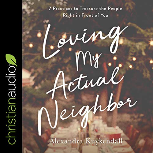 Loving My Actual Neighbor cover art
