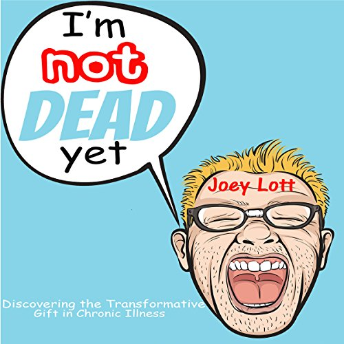 I'm Not Dead Yet audiobook cover art