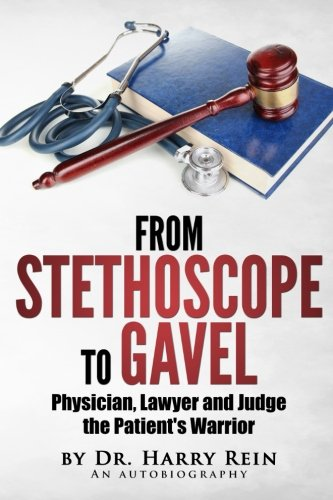 Compare Textbook Prices for From Stethoscope to Gavel: Of becoming a doctor, lawyer and judge  ISBN 9780692521076 by Rein JD MD, Dr Harry