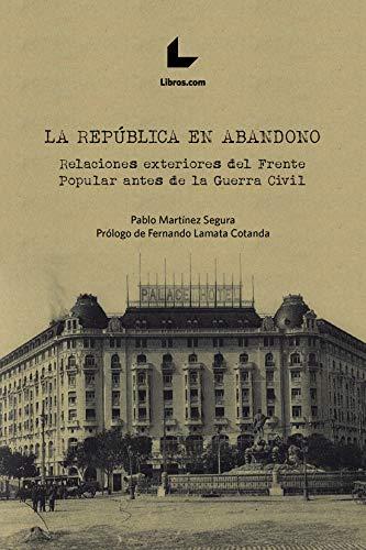 La República en abandono: Relaciones exteriores del Frente Popular antes de la Guerra Civil
