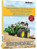 Das inoffizielle Handbuch zum Landwirtschaftssimulator 19: Alle Tipps und Tricks zum Spiel von 2019!