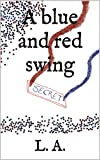 A blue and red swing (English Edition)