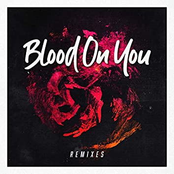 Blood On You - Remixes